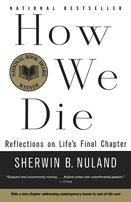 How We Die By Nuland, Sherwin B.